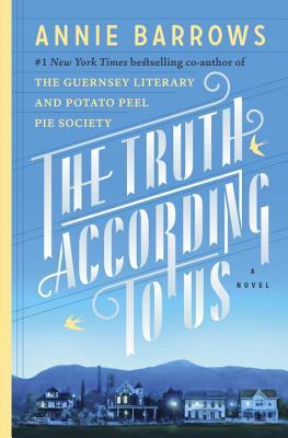 The Turth According to Us by Annie Barrows