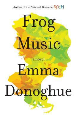 Frogg Music by Emma Donoghue